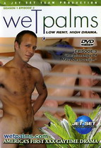 Wet Palms: Season 1, Episode 3