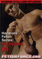 Hardcore Fetish Series: Sounding 4