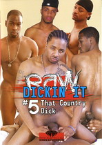 Raw Dickin' It 5: That Country Dick