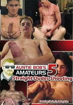 Auntie Bob's Amateurs 05: Straight Dudes Shooting!