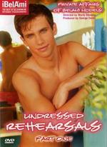 Undressed Rehearsals 1