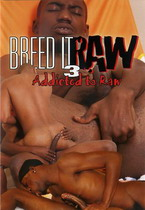 Breed It Raw 03: Addicted To Raw