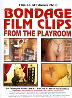 House Of Slaves 8: Bondage Clips From The Playrooms