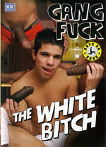 Gang Fuck The White Bitch