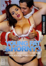 Young Fat & Horny 3