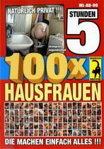 100 x Hausfrauen (5 Hours)