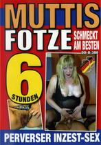 Muttis Fotze Schmeckt Am Besten (6 Hours)