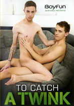 To Catch A Twink