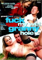 Fuck My Wet Granny Hole