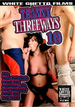 Tranny Threeways 10