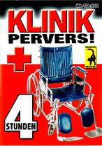 Klinik Pervers (4 Hours)