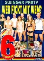 Swinger Party: Wer Fickt Mit Wem? (6 Hours)
