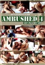 Ambushed 4: Adam's Bush