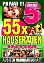 55 x Hausfrauen Intim (5 Hours)