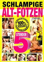 Schlampige Alt-Fotzen (5 Hours)