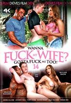 Wanna Fuck My Wife, Gotta Fuck Me Too 14