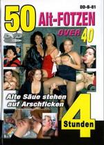 50 Alte Fotzen Over 40 (4 Hours)