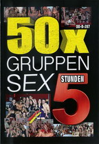 50 x Gruppen Sex (5 Hours)