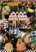 Mad Sex Party: Heisse Huhner, Scharfe Kurven