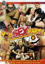 Mad Sex Party: Weiber Im Fickrausch